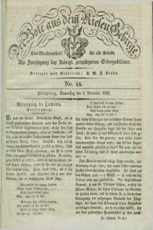 Der Bote aus dem Riesen-Gebirge : als Fortsetzung der Königl. privilegirten Gebirgsblätter : eine Wochenschrift für alle Stände. Jg.20, No. 44 (1 November 1832) + dod.