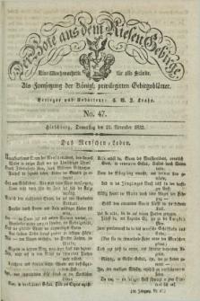Der Bote aus dem Riesen-Gebirge : als Fortsetzung der Königl. privilegirten Gebirgsblätter : eine Wochenschrift für alle Stände. Jg.20, No. 47 (22 November 1832) + dod. + wkładka