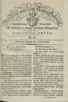 Der Bote aus dem Riesen-Gebirge : als Fortsetzung der Königl. privilegirten Gebirgsblätter : eine Wochenschrift für alle Stände. Jg.20, No. 50 (13 December 1832) + dod.