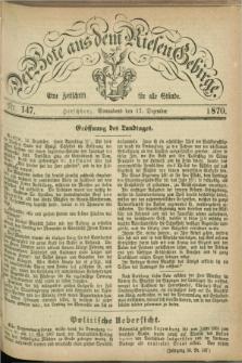Der Bote aus dem Riesen-Gebirge : eine Zeitschrift für alle Stände. Jg.58, Nr. 147 (17 Dezember 1870) + dod.