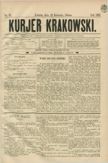Kurjer Krakowski. [R.1], nr 92 (23 kwietnia 1887)