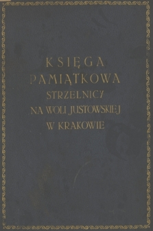 """""""Księga pamiątkowa strzelnicy na Woli Justowskiej w Krakowie"""" z lat 1922-1929"""