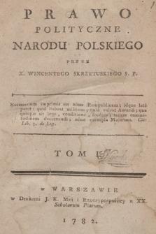 Prawo Polityczne Narodu Polskiego. T. 1