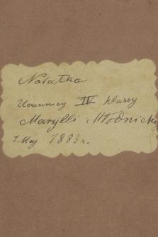 """Notesy Maryli Wolskiej z lat 1883–1920. T. 1, """"Notatka uczennicy IV klassy Marylki Młodnickiej. 1 maj 1883 r."""""""