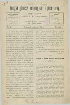 Przegląd Górniczy, Technologiczny i Przemysłowy. R.1, nr 1 (1 czerwca 1889)