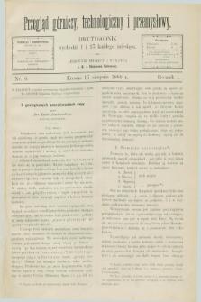 Przegląd Górniczy, Technologiczny i Przemysłowy. R.1, nr 6 (15 sierpnia 1889)