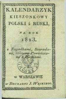 Kalendarzyk Kieszonkowy Polski i Ruski, Na Rok 1822 : z Zagadkami, Szaradami, różnemi Powieściami i Pocztami