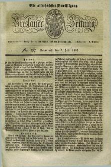 Breslauer Zeitung : mit allerhöchster Bewilligung. 1832, Nro. 157 (7 Juli) + dod.