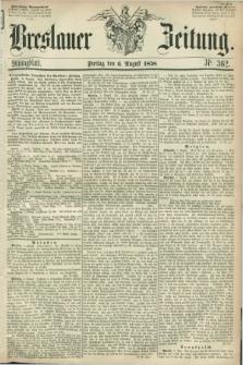 Breslauer Zeitung. 1858, Nr. 362 (6 August) - Mittagblatt