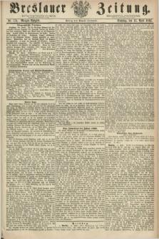 Breslauer Zeitung. 1862, Nr. 175 (13 April) - Morgen-Ausgabe + dod.