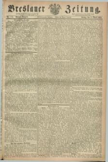 Breslauer Zeitung. Jg.45, Nr. 175 (15 April 1864) - Morgen-Ausgabe + dod.