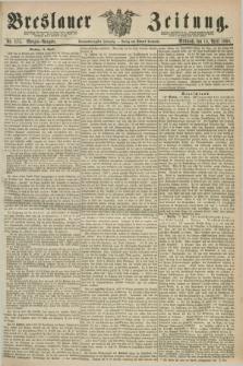 Breslauer Zeitung. Jg.49, Nr. 175 (15 April 1868) - Morgen-Ausgabe + dod.