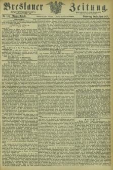 Breslauer Zeitung. Jg.54, Nr. 169 (10 April 1873) - Morgen-Ausgabe + dod.