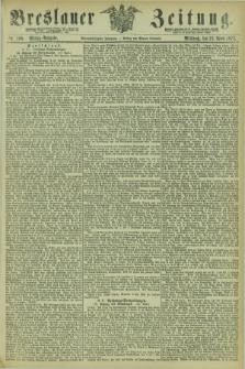 Breslauer Zeitung. Jg.54, Nr. 188 (23 April 1873) - Mittag-Ausgabe