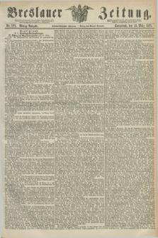 Breslauer Zeitung. Jg.56, Nr. 122 (13 März 1875) - Mittag-Ausgabe