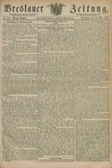 Breslauer Zeitung. Jg.56, Nr. 141 (25 März 1875) - Morgen-Ausgabe + dod.