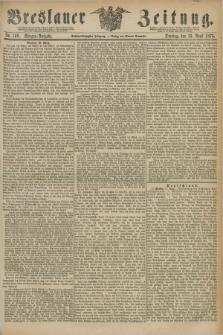 Breslauer Zeitung. Jg.56, Nr. 169 (13 April 1875) - Morgen-Ausgabe + dod.