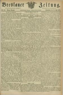 Breslauer Zeitung. Jg.56, Nr. 267 (12 Juni 1875) - Morgen-Ausgabe + dod.