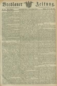 Breslauer Zeitung. Jg.56, Nr. 332 (20 Juli 1875) - Mittag-Ausgabe