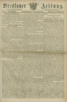 Breslauer Zeitung. Jg.56, Nr. 591 (19 December 1875) - Morgen-Ausgabe + dod.