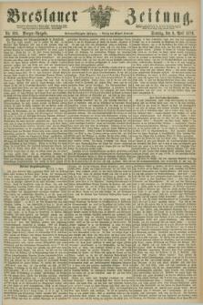 Breslauer Zeitung. Jg.57, Nr. 169 (9 April 1876) - Morgen-Ausgabe + dod.