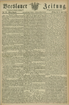Breslauer Zeitung. Jg.57, Nr. 170 (10 April 1876) - Mittag-Ausgabe