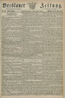 Breslauer Zeitung. Jg.59, Nr. 170 (10 April 1878) - Mittag-Ausgabe