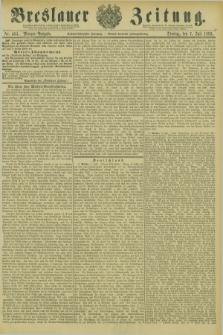 Breslauer Zeitung. Jg.66, Nr. 463 (7 Juli 1885) - Morgen-Ausgabe + dod.
