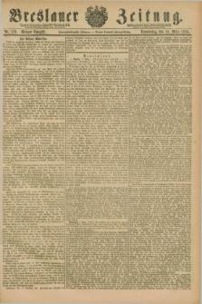 Breslauer Zeitung. Jg.67, Nr. 175 (11 März 1886) - Morgen-Ausgabe + dod.