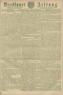 Breslauer Zeitung. Jg.67, Nr. 744 (23 October 1886) - Abend-Ausgabe