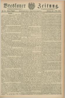 Breslauer Zeitung. Jg.68, Nr. 169 (9 März 1887) - Morgen-Ausgabe + dod.