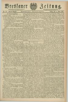 Breslauer Zeitung. Jg.68, Nr. 175 (11 März 1887) - Morgen-Ausgabe + dod.
