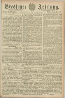 Breslauer Zeitung. Jg.68, Nr. 357 (25 Mai 1887) - Abend-Ausgabe