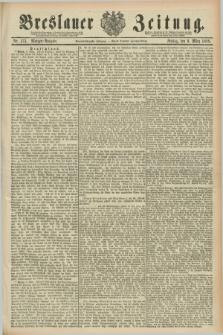 Breslauer Zeitung. Jg.69, Nr. 175 (9 März 1888) - Morgen-Ausgabe + dod.