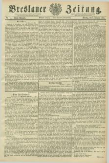 Breslauer Zeitung. Jg.70, Nr. 15 (7 Januar 1889) - Abend-Ausgabe