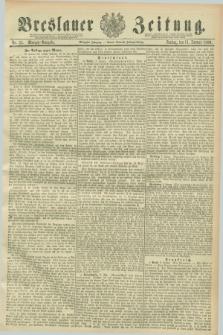 Breslauer Zeitung. Jg.70, Nr. 25 (11 Januar 1889) - Morgen-Ausgabe + dod.
