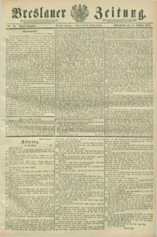 Breslauer Zeitung. Jg.70, Nr. 30 (12 Januar 1889) - Abend-Ausgabe