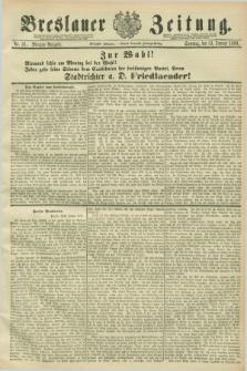 Breslauer Zeitung. Jg.70, Nr. 31 (13 Januar 1889) - Morgen-Ausgabe + dod.