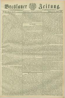 Breslauer Zeitung. Jg.70, Nr. 34 (15 Januar 1889) - Morgen-Ausgabe + dod.