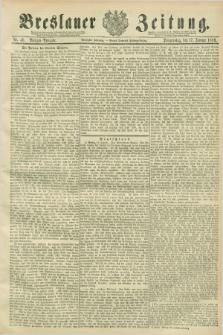 Breslauer Zeitung. Jg.70, Nr. 40 (17 Januar 1889) - Morgen-Ausgabe + dod.