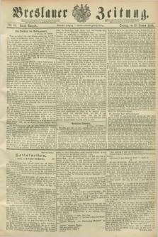 Breslauer Zeitung. Jg.70, Nr. 54 (22 Januar 1889) - Abend-Ausgabe