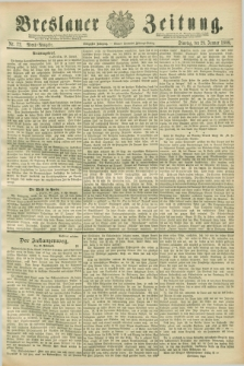 Breslauer Zeitung. Jg.70, Nr. 72 (29 Januar 1889) - Abend-Ausgabe
