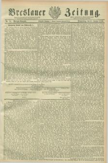 Breslauer Zeitung. Jg.70, Nr. 76 (31 Januar 1889) - Morgen-Ausgabe + dod.