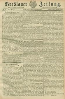 Breslauer Zeitung. Jg.70, Nr. 84 (2 Februar 1889) - Abend-Ausgabe