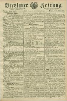 Breslauer Zeitung. Jg.70, Nr. 110 (13 Februar 1889) - Mittag-Ausgabe