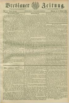 Breslauer Zeitung. Jg.70, Nr. 111 (13 Februar 1889) - Abend-Ausgabe