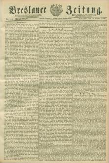 Breslauer Zeitung. Jg.70, Nr. 118 (16 Februar 1889) - Morgen-Ausgabe + dod.