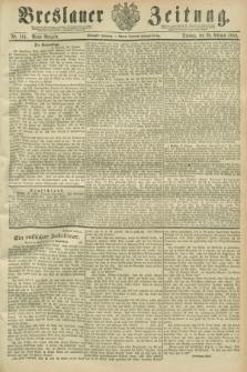 Breslauer Zeitung. Jg.70, Nr. 144 (26 Februar 1889) - Abend-Ausgabe