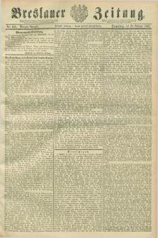 Breslauer Zeitung. Jg.70, Nr. 148 (28 Februar 1889) - Morgen-Ausgabe + dod.