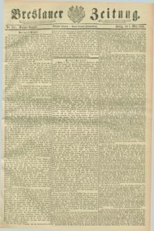 Breslauer Zeitung. Jg.70, Nr. 151 (1 März 1889) - Morgen-Ausgabe + dod.